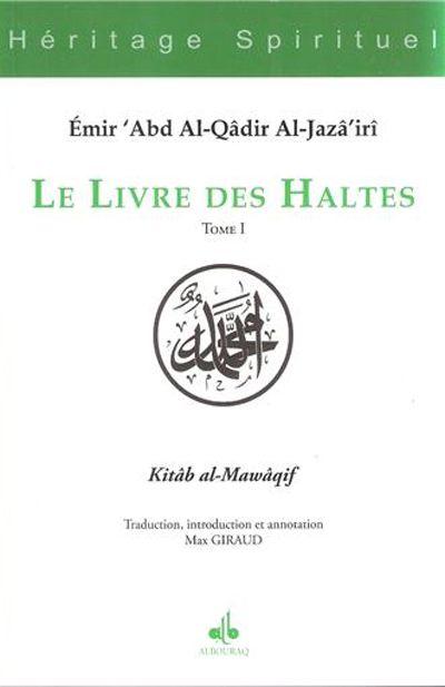 Le livre des Haltes - Kitab al-Mawaqif كتاب المواقف - Tome 1-0