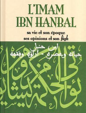 L'imam Ibn Hanbal, sa vie et son époque, ses opinions et son fiqh - Mohammad Aboû Zahra - Al Qalam-0