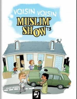 BD MuslimShow «Voisin Voisin» – Tome 3 – Allam et Blondin – BDouin