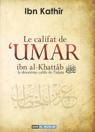 Le califat de 'Umar ibn al Khattâb le deuxième calife de l'islam - Ibn Kathir - Daralmuslim-0