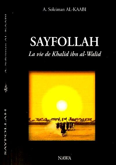 SayfolLah (Format poche) - La vie de Khalid Ibn al Walid - Al-Kaabi - Nawa-0