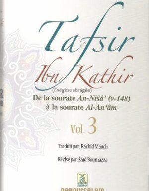 Tafsir Ibn Kathir (ُExégèse abrégée) vol. 3 de la sourate An-Nisa' ( v-148) à la sourate Al-An'am / تفيسر ابن كثير