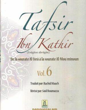 Tafsir Ibn Kathir (ُExégèse abrégée) vol. 6 de la sourate Al-Isra' à la sourate Al-Mou'minoun / تفيسر ابن كثير