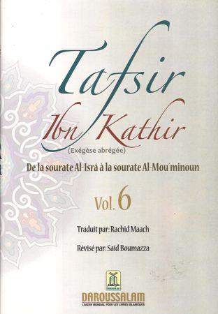 Tafsir Ibn Kathir (ُExégèse abrégée) vol. 6 de la sourate Al-Isra' à la sourate Al-Mou'minoun / تفيسر ابن كثير-0