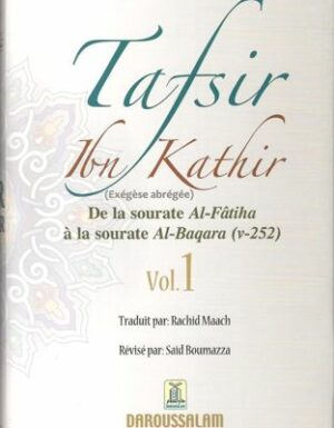 Tafsir Ibn Kathir (ُExégèse) vol.1 de la sourate Al-Fatiha à la sourate Al-Baqara (v-252) / تفيسر ابن كثير