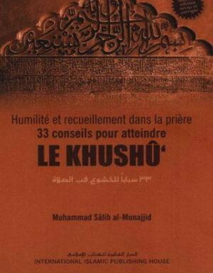 Humilité et recueillement dans la prière, 33 Conseils pour atteindre LE KHUSHÛ - IIPH --0