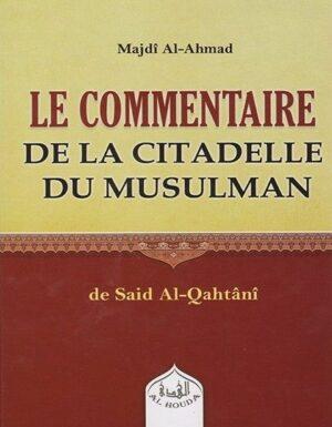Le Commentaire de la Citadelle du Musulman – Majdî Al-Ahmad – Al Houda