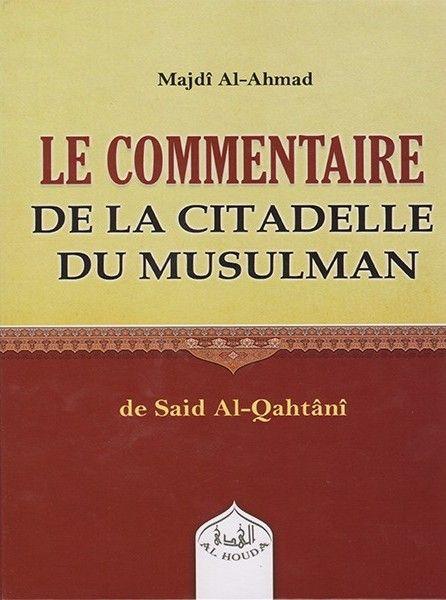 Le Commentaire de la Citadelle du Musulman - Majdî Al-Ahmad - Al Houda-0