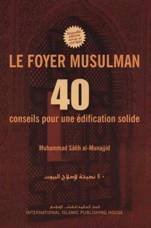 Le foyer musulman – 40 conseils pour une édification solide -IIPH--0