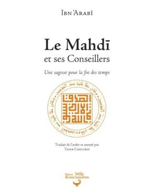 Le Mahdi et ses Conseillers (Une sagesse pour la fin des temps) - Ibn Arabi --0