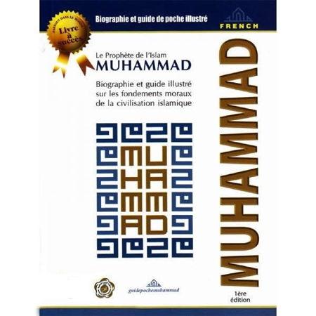 Le Prophète de l'Islam Muhammad - Biographie et guide illustré sur les fondements moraux de la civilisation islamique-0