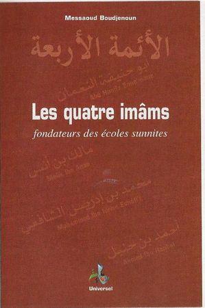 Les quatres imams fondateurs des écoles sunnites - Messaoud Boudjenoun - Universel --0