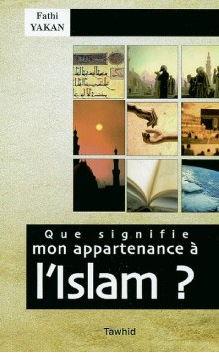 Que signifie mon appartenance à l'Islam ?-0