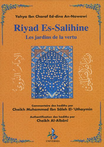 Riyad as-Salihine avec les commentaire - Les jardins de la vertu - Universel Imam nawawi -0