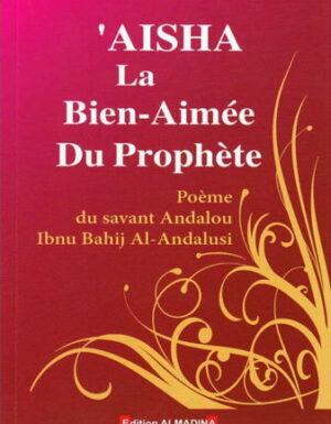 Aisha la Bien-Aimée du Prophète
