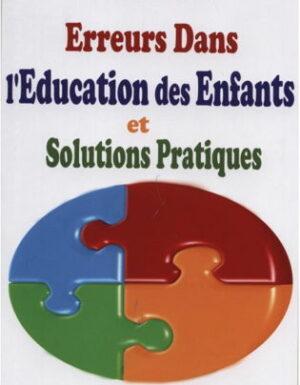 Erreurs dans l'éducation des Enfants et solutions pratiques -0