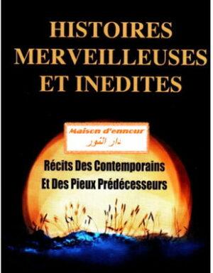Histoires merveilleuse et inédites - récits des contemporains et des pieux prédécesseurs --0