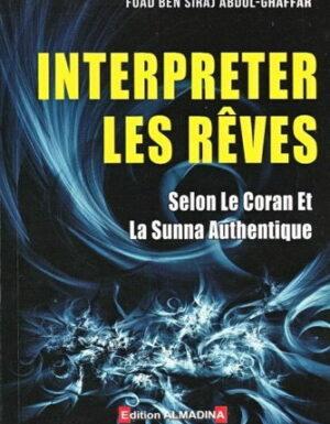 Interpreter les rêves,selon le Coran et la Sunna authentique-0
