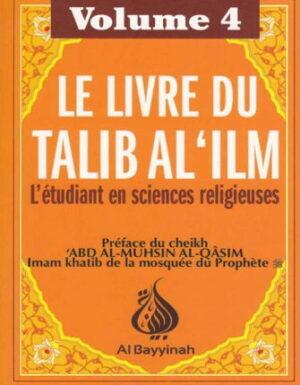 Le Livre du Talib Al 'ilm - Volume 4-0