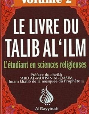 Le Livre du Talib Al 'ilm – Volume 2