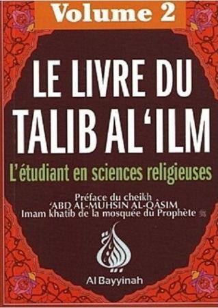 Le Livre du Talib Al 'ilm - Volume 2-0