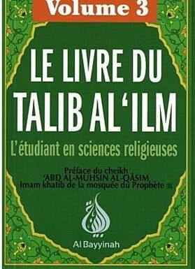 Le Livre du Talib Al 'ilm - Volume 3-0