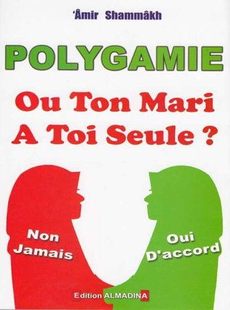 Polygamie ou ton mari a toi seule ?-0