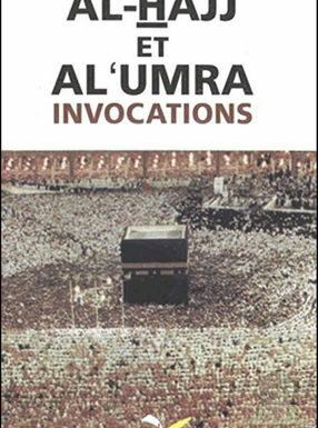 Guide Al-Hajj et Al-Umra (Invocations et Rites)
