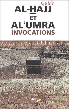Guide Al-Hajj et Al-Umra (Invocations et Rites)-0