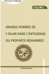 Grands Hommes de l'Islam dans l'entourage du prophète Mohammed – Volume I