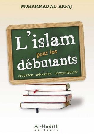 L'islam pour les débutants croyance- adoration - comportement-0