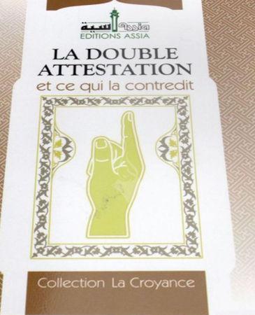 La Double Attestation et ce qui la contredit-0