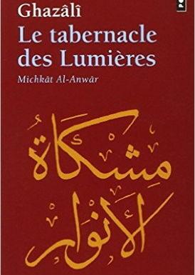 Le Tabernacle des lumières Michkât Al-Anwâr