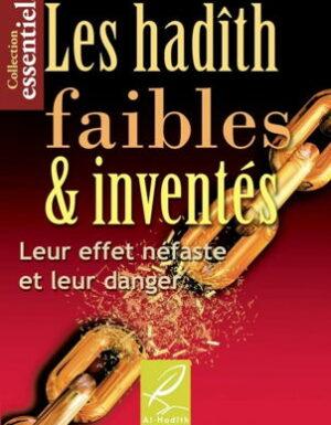 Les Hadiths faibles et inventés ( leur effet néfaste et leur danger )-0