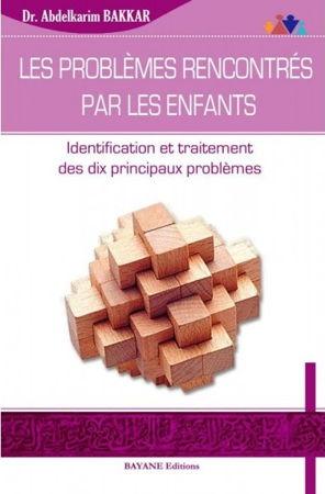 Les Problèmes rencontrés par les enfants - Identification et traitement des dix principaux problèmes -0