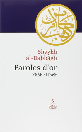 Paroles d'or : Kitâb al-Ilbrîz -0