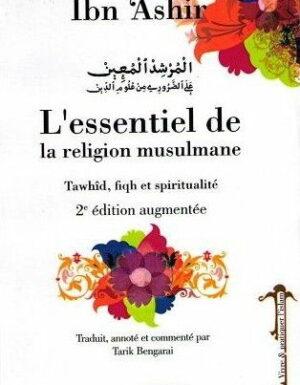 L'essentiel de la religion musulmane d'Ibn 'Ashir, Tawhîd, fiqh et spiritualité, 2eme édition augmenté cartonné