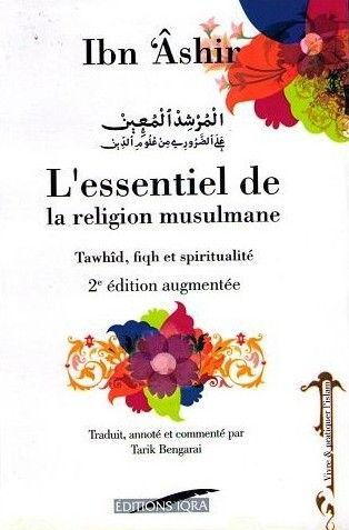 L'essentiel de la religion musulmane d'Ibn 'Ashir, Tawhîd, fiqh et spiritualité, 2eme édition augmenté cartonné-0