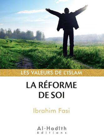 La réforme de soi - Les valeurs de l'islam -0