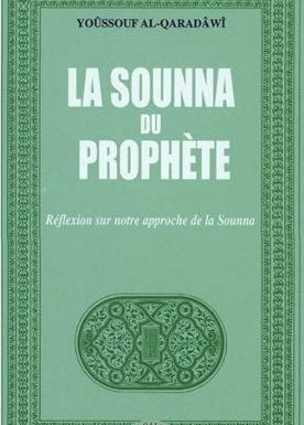 La Sounna du Prophète. Réflexion sur notre approche de la Sounna-0
