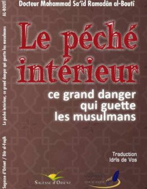 Le péché intérieur:ce grand danger qui guette les musulmans