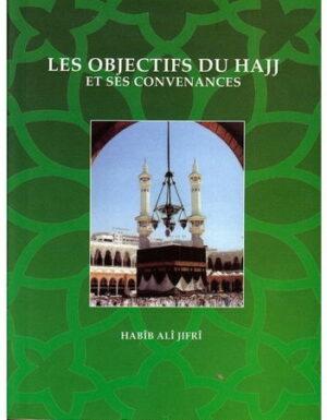 Les Objectifs du Hajj et ses convenances