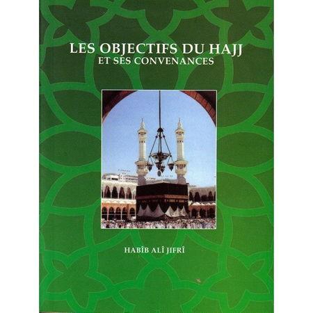 Les Objectifs du Hajj et ses convenances -0