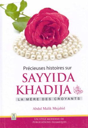 Précieuse histoires sur Sayyida Khadija - La mère des croyants --0