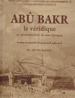 Abou Bakr le veridique sa personnalité et son époque