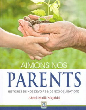 Aimons nos parents, histoires de nos devoirs et de nos obligations