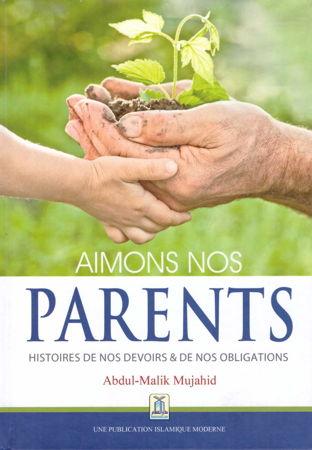 Aimons nos parents, histoires de nos devoirs et de nos obligations-0