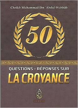 50 Questions - Réponses sur la Croyance-0