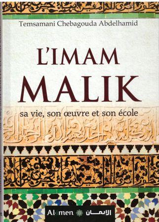 L'Imam Malik sa vie, son œuvre et son école-0