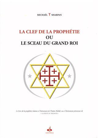La clef de la prophétie ou le sceau du Grand Roi-0